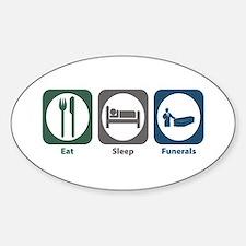 Eat Sleep Funerals Oval Bumper Stickers