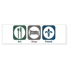 Eat Sleep French Bumper Bumper Sticker
