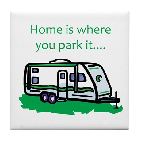 Home is where you park it Tile Coaster