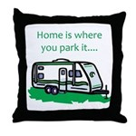 Home is where you park it Throw Pillow