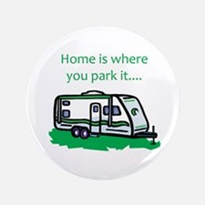 "Home is where you park it 3.5"" Button"