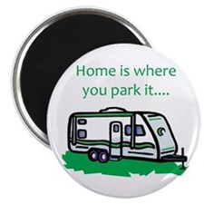 Home is where you park it Magnet