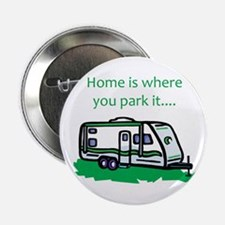 "Home is where you park it 2.25"" Button"