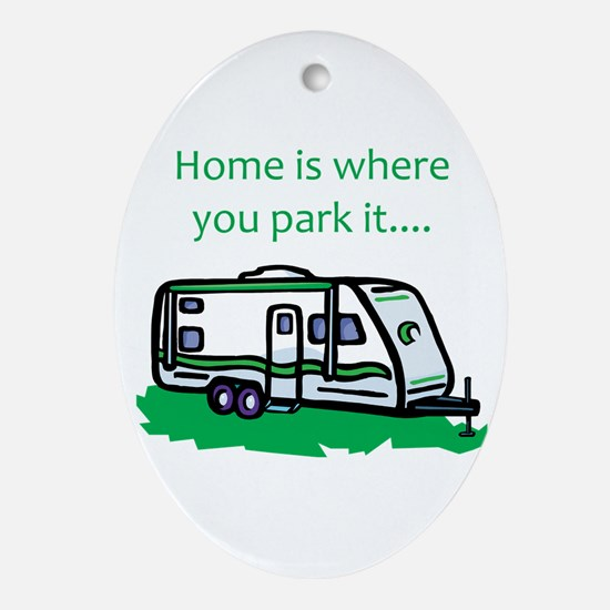 Home is where you park it Oval Ornament