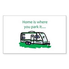 Home is where you park it Rectangle Decal