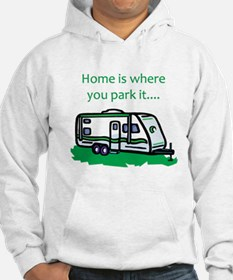Home is where you park it Hoodie Sweatshirt