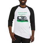 Home is where you park it Baseball Jersey