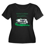 Home is where you park it Women's Plus Size Scoop