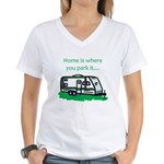 Home is where you park it Women's V-Neck T-Shirt