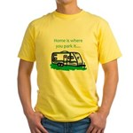 Home is where you park it Yellow T-Shirt
