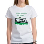 Home is where you park it Women's T-Shirt