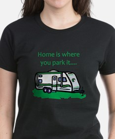 Home is where you park it Tee