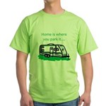 Home is where you park it Green T-Shirt