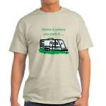 Home is where you park it Light T-Shirt