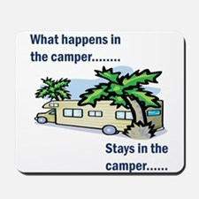 Stays in the camper Mousepad