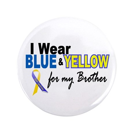 """I Wear Blue & Yellow....2 (Brother) 3.5"""" Button (1"""