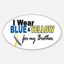 I Wear Blue & Yellow....2 (Brother) Oval Decal