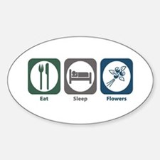 Eat Sleep Flowers Oval Decal