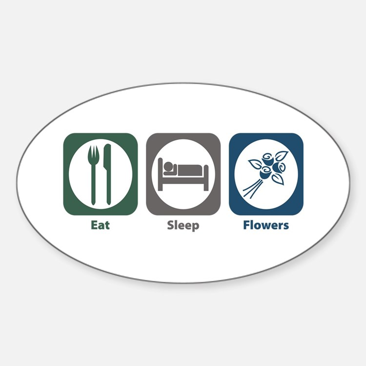 Eat Sleep Flowers Oval Decal