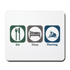 Eat Sleep Flooring Mousepad
