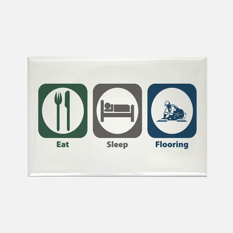 Eat Sleep Flooring Rectangle Magnet