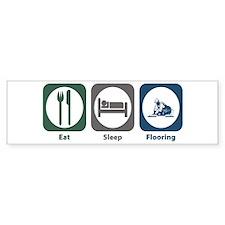 Eat Sleep Flooring Bumper Bumper Sticker