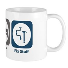 Eat Sleep Fix Stuff Small Mug