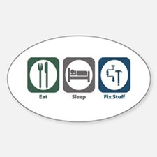 Eat Sleep Fix Stuff Oval Decal