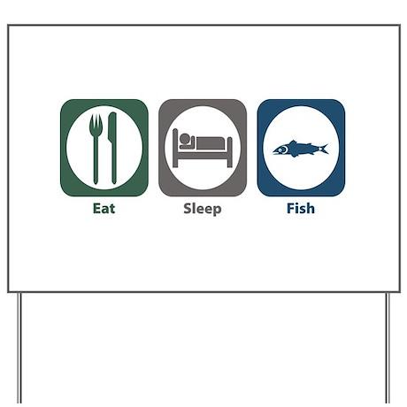 Eat sleep fish yard sign by eatsleepstuff for How do fishes sleep