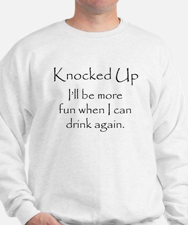 KNOCKED UP No Alcohol maternity Sweatshirt
