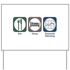 Eat Sleep Financial Planning Yard Sign