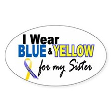 I Wear Blue & Yellow...2 (Sister) Oval Decal