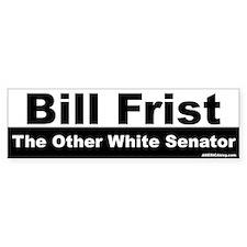 Bill Frist, Other White - Bumper Bumper Sticker