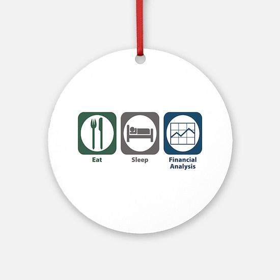 Eat Sleep Financial Analysis Ornament (Round)
