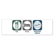 Eat Sleep Financial Advice Bumper Bumper Sticker
