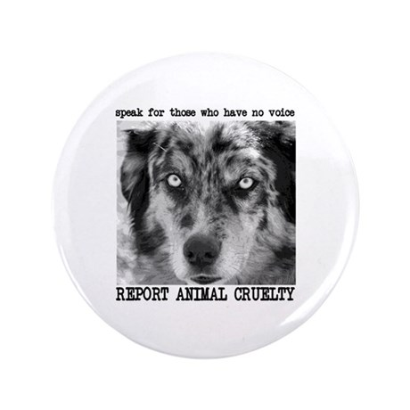 "Report Animal Cruelty Dog 3.5"" Button (100 pa"