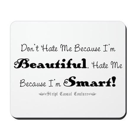 Smart and Beautiful Saying Mousepad