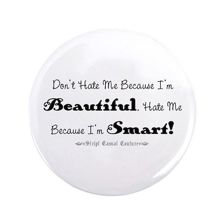 "Smart and Beautiful Saying 3.5"" Button"