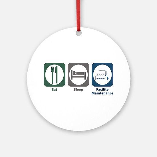 Eat Sleep Facility Maintenance Ornament (Round)
