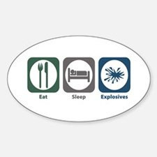 Eat Sleep Explosives Oval Bumper Stickers
