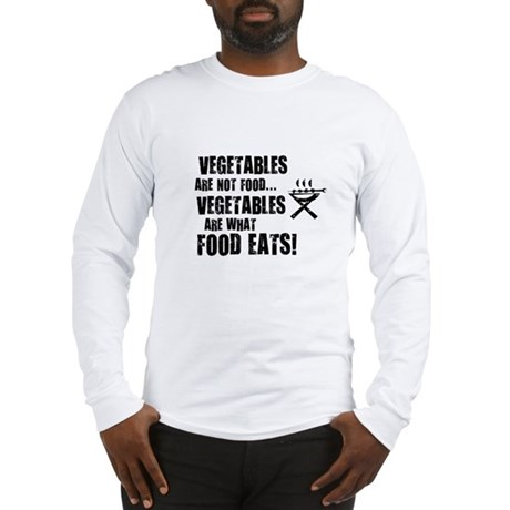 BBQ - Vegetables Are Not Food - Long Sleeve T-Shir