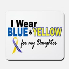 I Wear Blue & Yellow....2 (Daughter) Mousepad