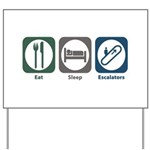 Eat Sleep Escalators Yard Sign