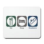 Eat Sleep Escalators Mousepad