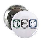 "Eat Sleep Escalators 2.25"" Button"