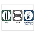 Eat Sleep Equipment Operation Small Poster