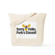 SORRY FOLKS, PARK'S CLOSED Tote Bag
