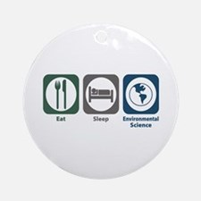 Eat Sleep Environmental Science Ornament (Round)