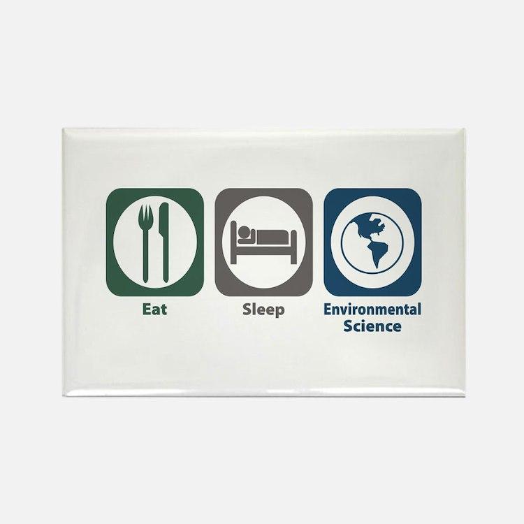 Eat Sleep Environmental Science Rectangle Magnet