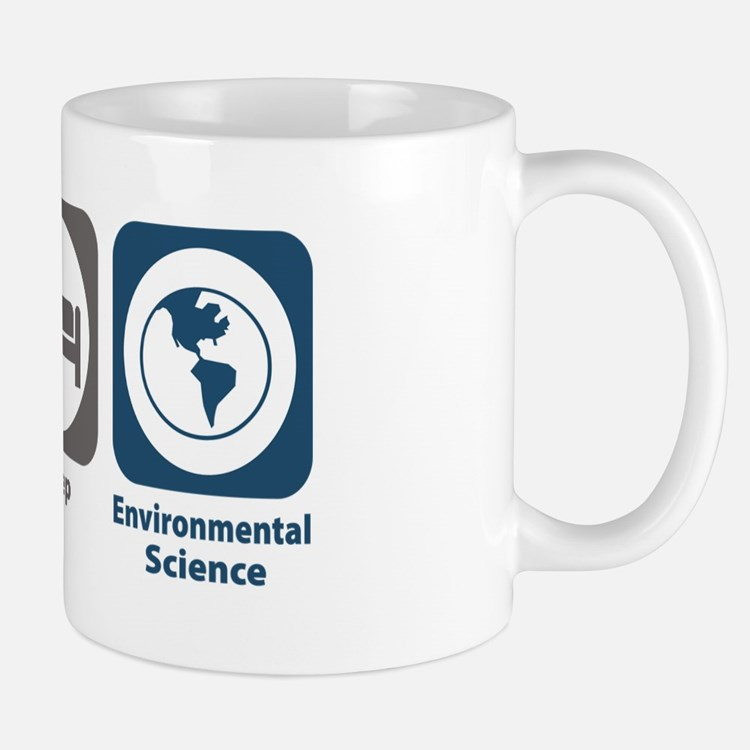 Eat Sleep Environmental Science Mug